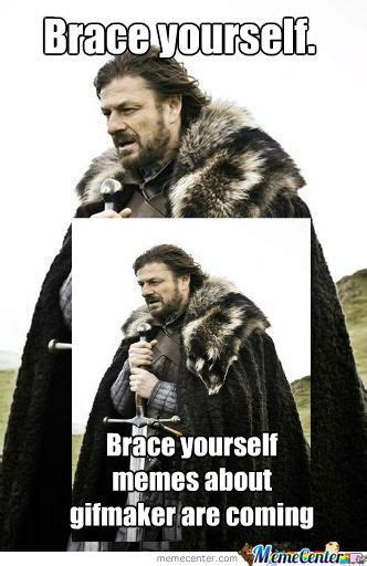Brace Yourself Meme Creator - brace yourself meme 28 images brace yourselves