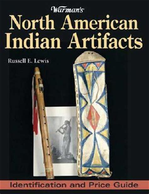 indian trade price guide warman s american indian artifacts identification