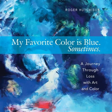 my favorite color is blue my favorite color is blue sometimes grief book review