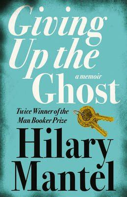 giving up the ghost buy giving up the ghost by hilary mantel with free delivery wordery com