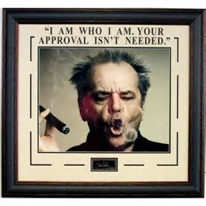 Am who i am your approval ins t needed quot with jack nicholson