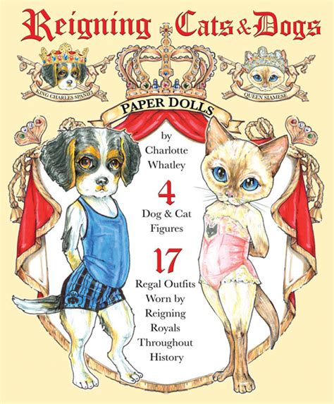 reigning cats and dogs reigning cats and dogs paper dolls a look at royalty 12 00 paper studio