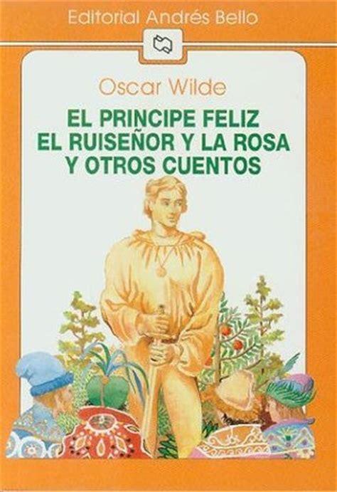 el principe edition books el pr 237 ncipe feliz el ruise 241 or y la rosa y otros cuentos