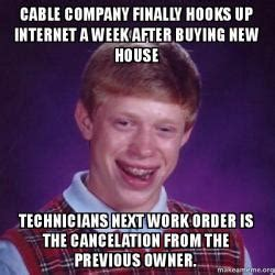 New House Meme - cable company finally hooks up internet a week after
