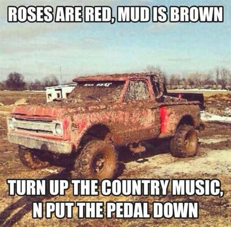 country music video mudding my truck redneck quotes quotesgram