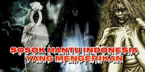 Pena Umat Ala Madzhabiul Arbaah 4 mitos hantu populer di indonesia ini bikin gak bisa tidur dan penasaran komering
