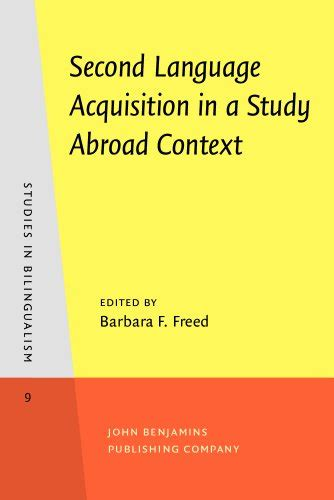 Second Language Acquisition Abroad second language acquisition in a study abroad context