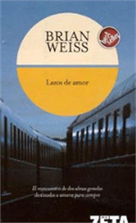 pdf libro e lazos de amor para leer ahora lazos de amor brian weiss comprar libro en fnac es