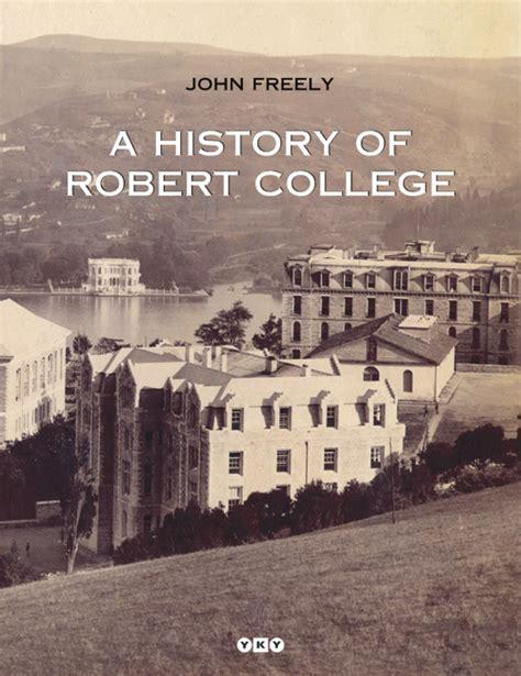robert college a history of robert college freely yapı kredi