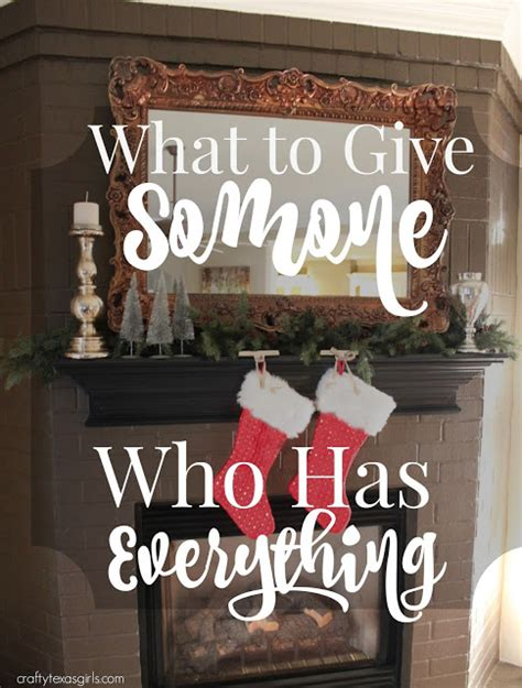 xmas for the one who has everything crafty what to give someone who has everything