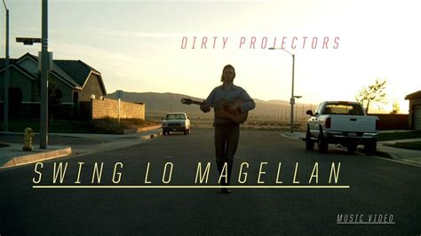 swing lo magellan dirty projectors quot swing lo magellan quot official music
