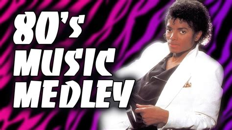 music in s the ultimate 80 s music medley youtube