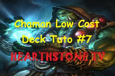 hearthstone deck low cost hearthstone deck tuto 7 chaman low cost fr