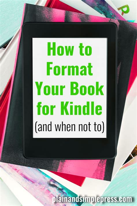 format novel for kindle how to format your book in kindle and when not to