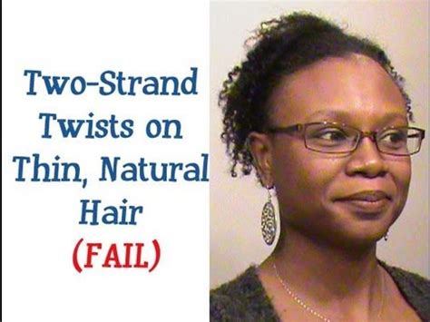 how to style natural black hair with thinning front 44 two strand twists on thin natural hair fail youtube