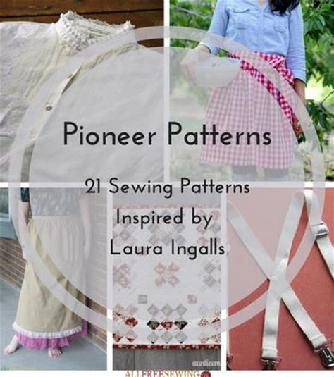 pioneer patterns 21 sewing patterns inspired by