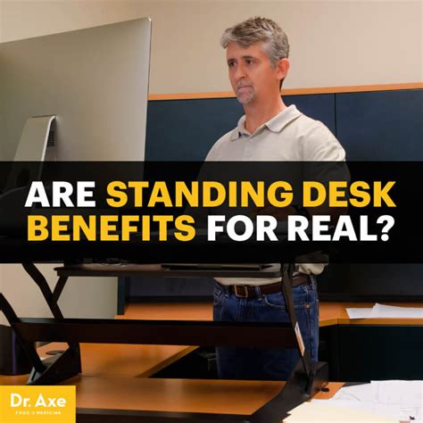 benefits of standing desk standing desk benefits standing desk precautions dr axe