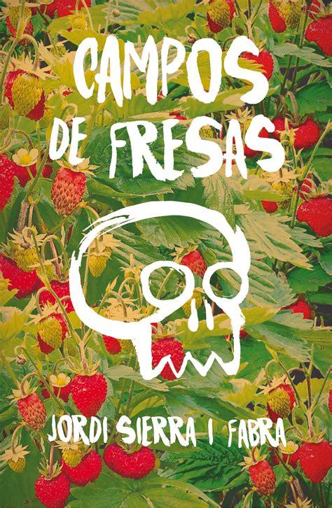 libro cos de fresas cos de fresas sierra i fabra jordi libro en papel 9788467593945