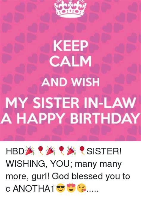Sister In Law Meme - 17 very funny happy birthday meme sister in law greetyhunt