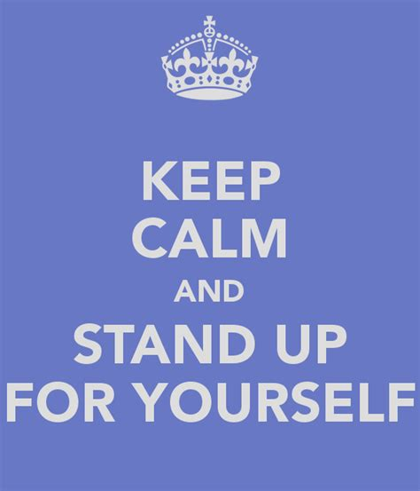 quotes about standing up for yourself quotesgram