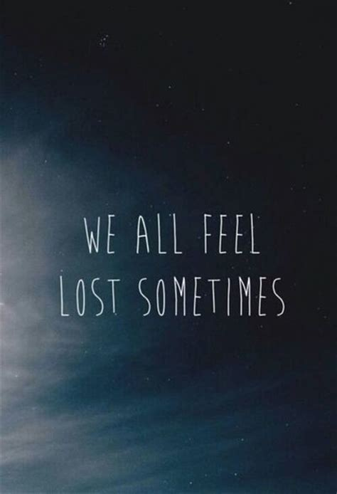 feeling lost quotes feeling lost quotes sayings feeling lost picture