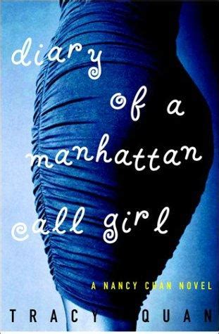 Book Review The Diary Of A Manhattan Call By Tracy Quan by Diary Of A Manhattan Call By Tracy Quan In Amagazine