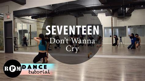 Tutorial Dance Seventeen Don T Wanna Cry | seventeen quot don t wanna cry quot dance tutorial 1st 2nd