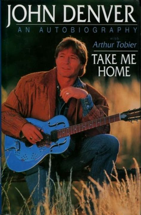 take me home an autobiography by denver with arthur
