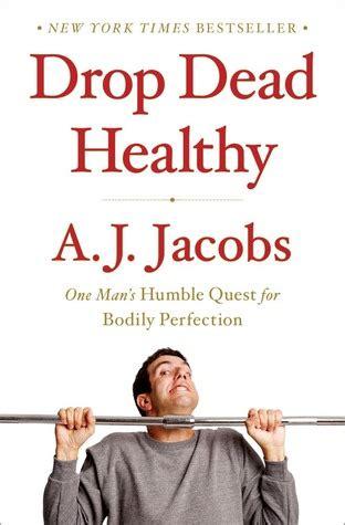 drop dead summary book review drop dead healthy by a j s book