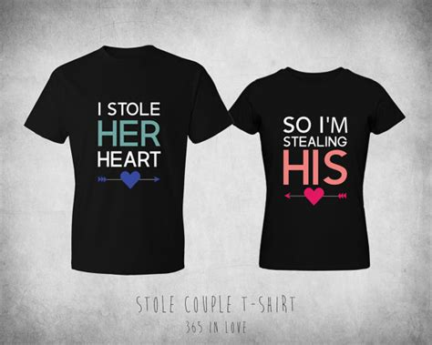 Matching T Shirts For Him And His And Matching Tshirts I Stole By