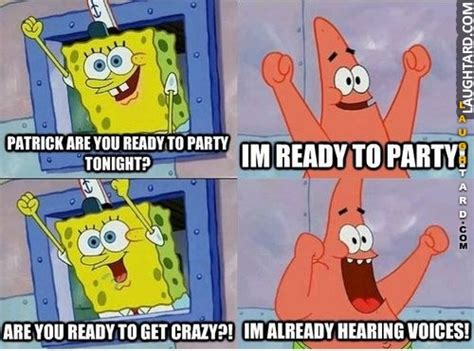 Funny Spongebob And Patrick Memes - patrick are you ready to party tonight laughtard