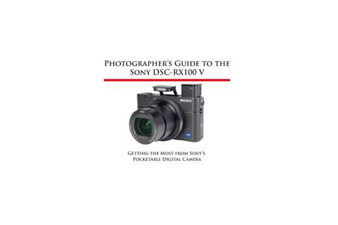 photographer s guide to the sony dsc rx10 iv getting the most from sony s advanced digital books photographer s guide to the sony dsc rx100 v daily