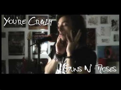 guns n roses you re crazy free mp3 download you re crazy guns n roses cover by l aintr youtube