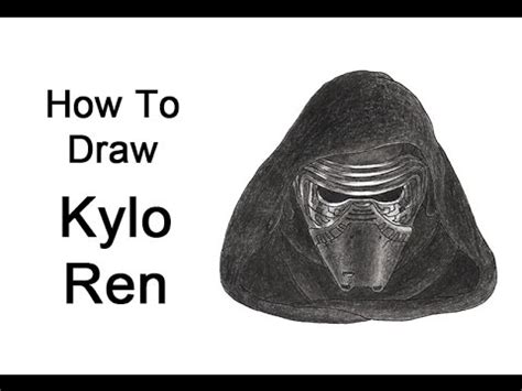 how to create a kylo ren wars the how to draw kylo ren from wars the awakens