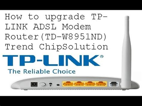 Modem Adsl Tp Link Td W8951nd how to upgrade tp link adsl modem router td w8951nd