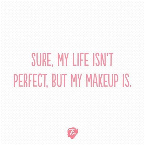 makeup quotes best 25 makeup quotes ideas on quotes