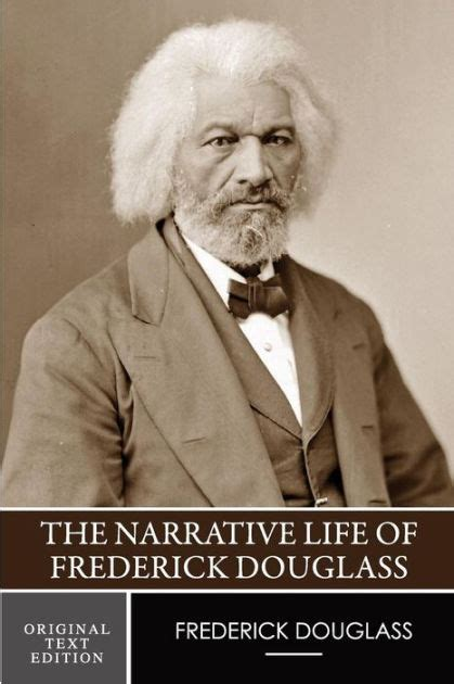 biography of frederick douglass the narrative life of frederick douglass original text
