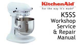 Kitchenaid Mixer Troubleshooting Kitchenaid K5ss Workshop Service Repair Manual