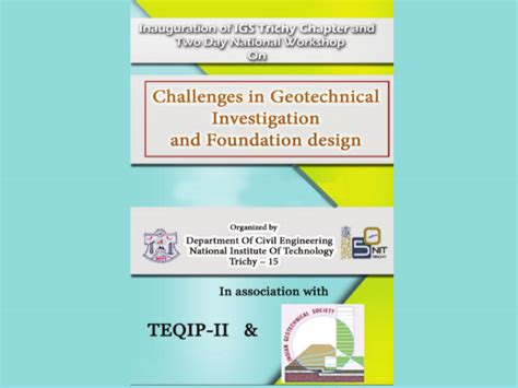 national engineering design challenge nit trichy s workshop on challenges in geotechnical