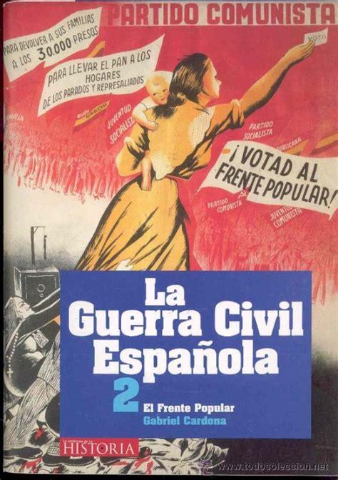 la guerra como aventura la aventura de la historia la guerra civil es comprar libros de la guerra civil espa 241 ola en