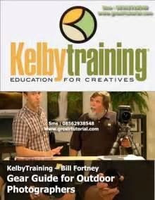 tutorial fotografi outdoor fotografi kelbytraining bill fortney gear guide for
