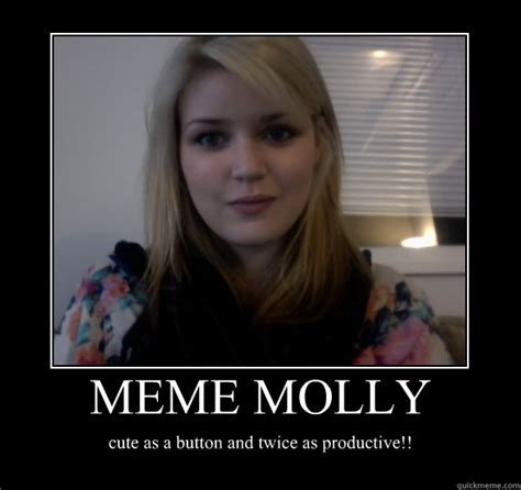 Meme Molly - meme molly cute as a button and twice as productive