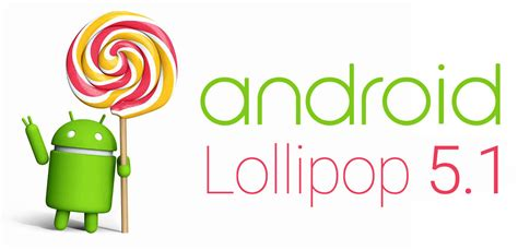 how to get android lollipop android 5 1 lollipop is now official factory images coming soon change log