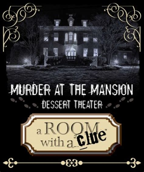 room with a clue a room with a clue a murder at the mansion dessert theatre production culturespotmc