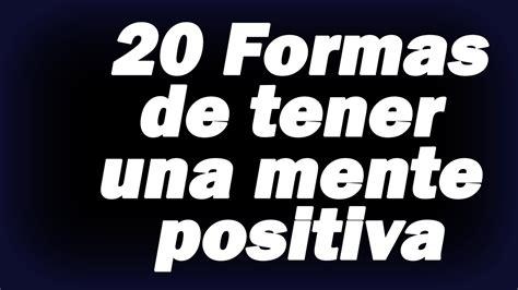 imagenes mentales positivas 20 formas de tener una mente positiva desarrollo