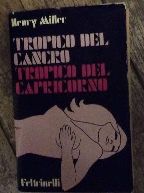 libreria malavasi tropico cancro tropico capricorno by miller