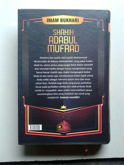 Asbab Wurud Al Hadits Sebab Keluarnya Hadits Rasulullah Karmedia buku shahih adabul mufrad