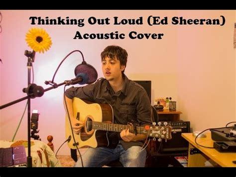 download mp3 ed sheeran thinking out loud acoustic ed sheeran thinking out loud acoustic cover youtube