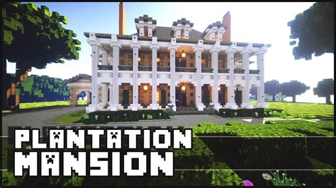 Modern Plantation Homes by Minecraft Plantation Mansion Youtube