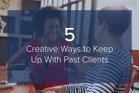 Finding Ways To Keep Up With Tips 5 creative ways to keep up with past clients premier